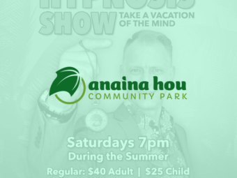 Anaina Hou Hypnosis Show